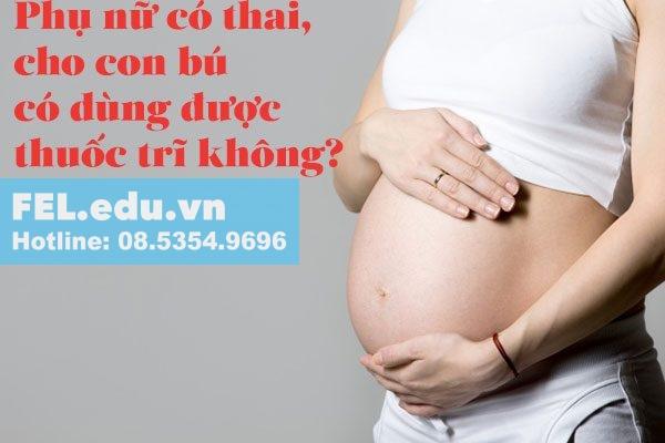 Phụ nữ có thai, bà mẹ cho con bú có dùng được thuốc trĩ không?