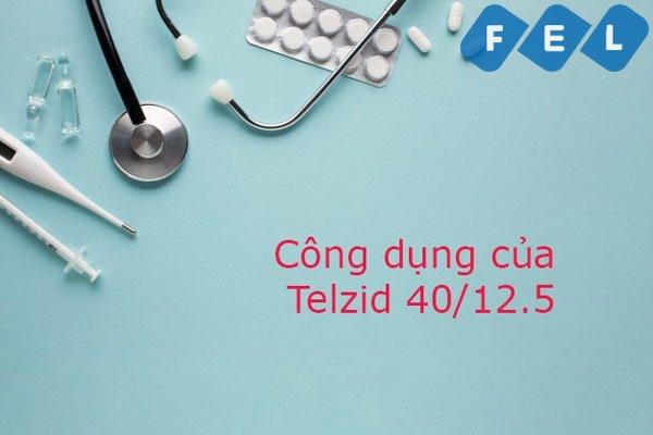 Công dụng của Telzid 40/12.5