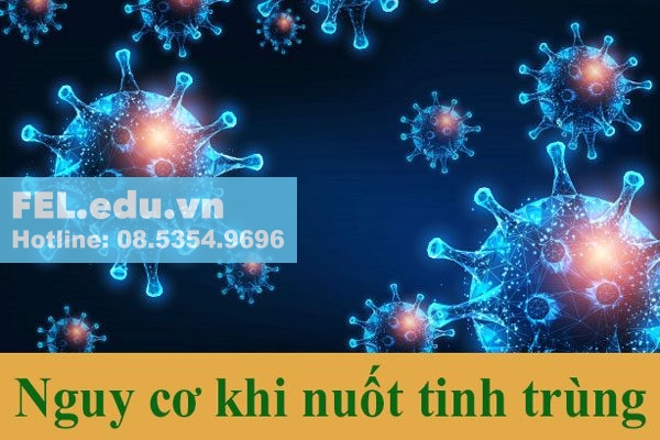 Nuốt tinh trùng có thể là nguy cơ lây nhiễm các bệnh qua đường tình dục