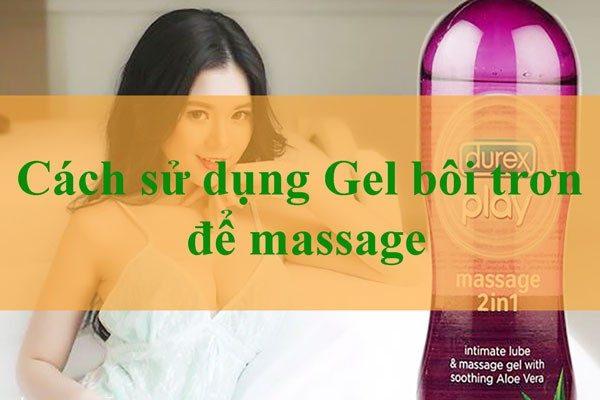 Sử dụng gel bôi trơn để massage