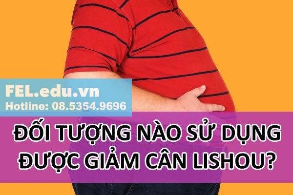 Đối tượng sử dụng được thuốc giảm cân LISHOU Phục Linh