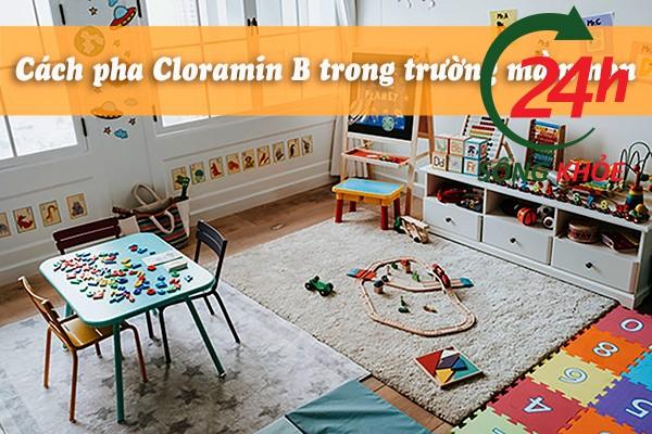 Cách pha Cloramin B trong trường mầm non