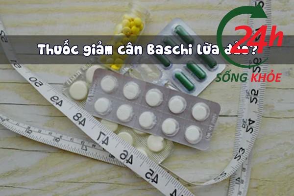 Thuốc Giảm cân Baschi Triphala lừa đảo?