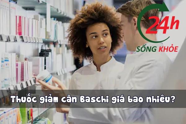Giảm cân Baschi có giá bao nhiêu?