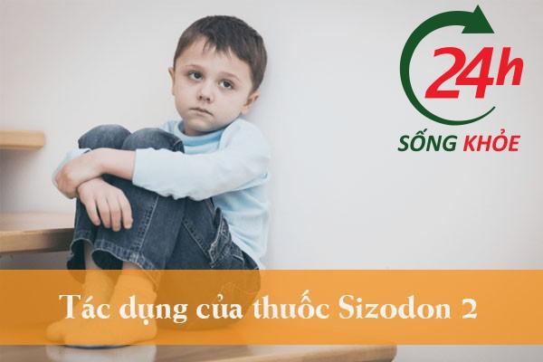 Tác dụng của thuốc Sizodon 2
