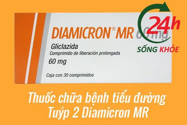 Thuốc chữa bệnh tiểu đường Tuýp 2 Diamicron MR
