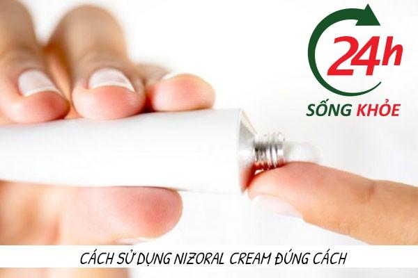 Cách sử dụng Nizoral Cream đúng cách