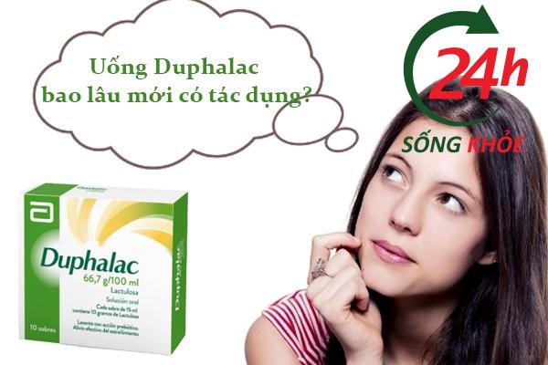 Uống Duphalac bao lâu mới có tác dụng?