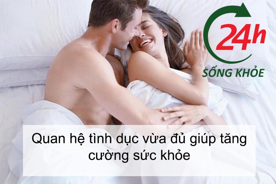 Quan hệ tình dục vừa đủ và phù hợp giúp tăng cường sức khỏe