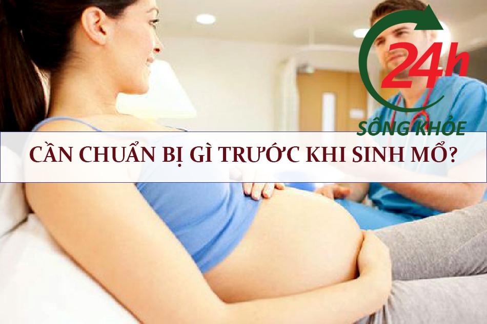 Cần chuẩn bị gì trước khi sinh mổ?