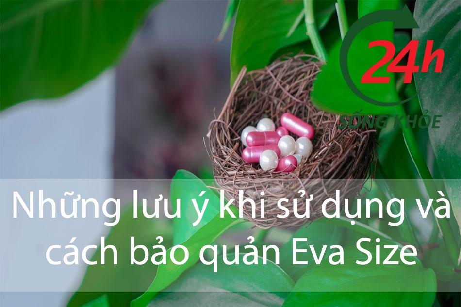 Lưu ý và bảo quản khi sử dụng Eva Size