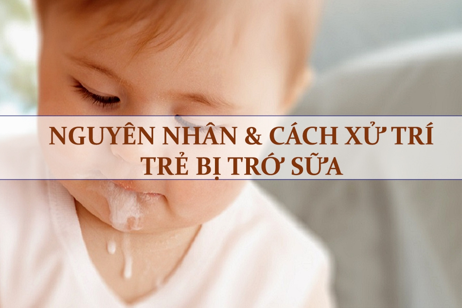 Trẻ sơ sinh bị trớ sữa: Nguyên nhân và cách xử trí