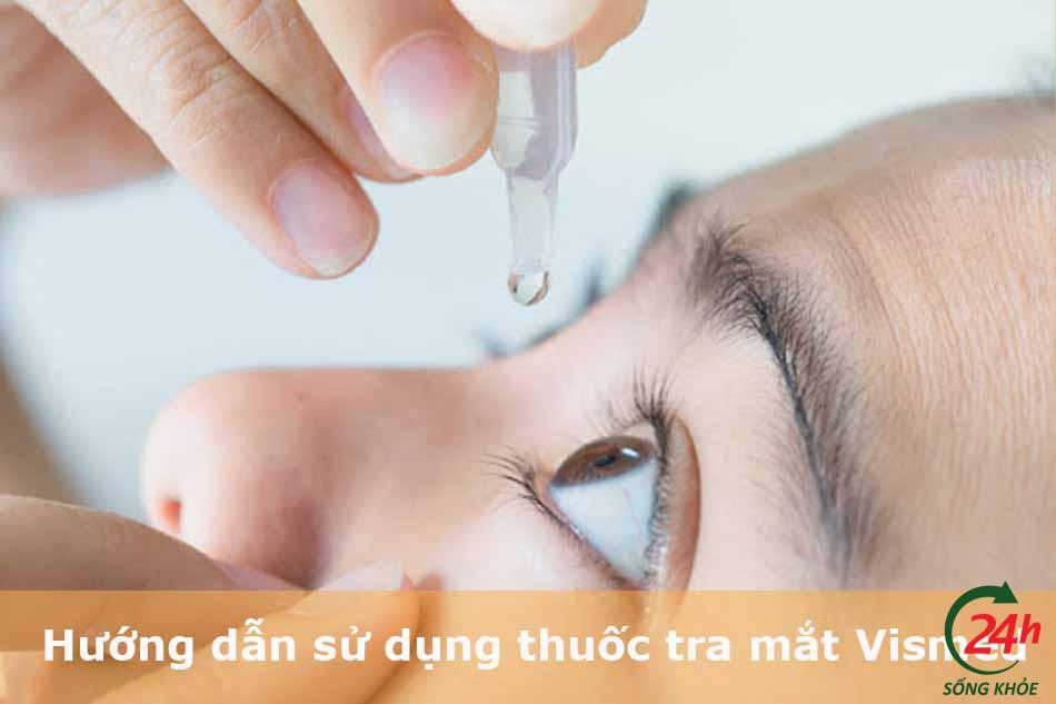 Hướng dẫn sử dụng thuốc tra mắt Vismed