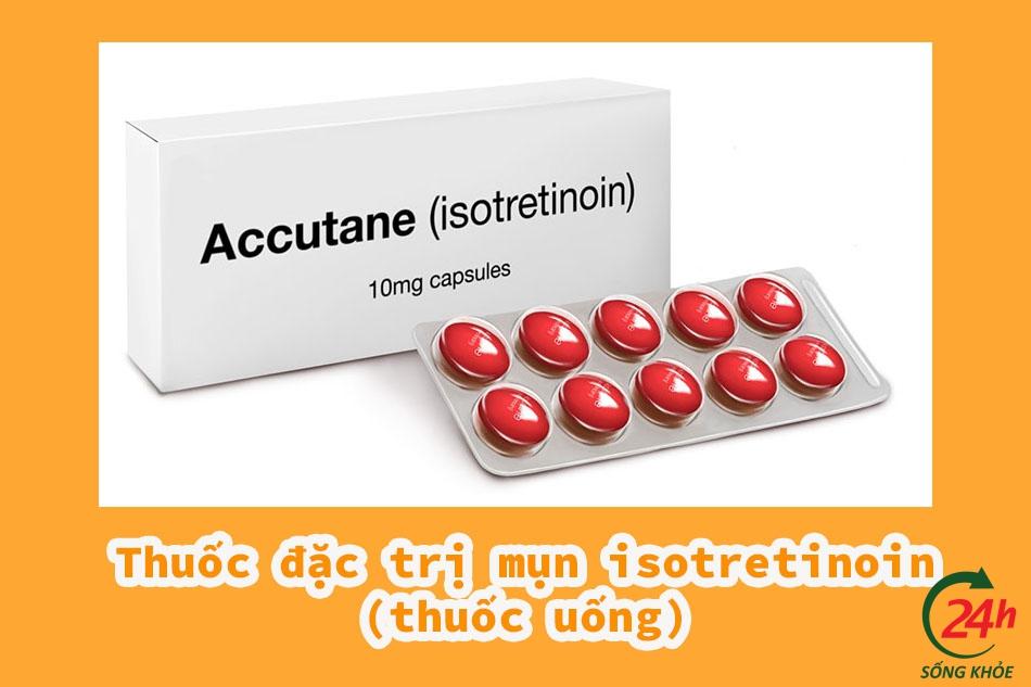 Thuốc đặc trị mụn isotretinoin (thuốc uống)