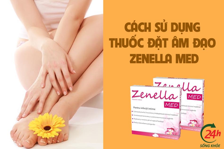 Hướng dẫn cách sử dụng thuốc đặt âm đạo Zenella Med