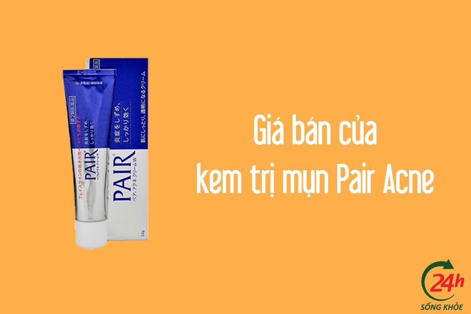 Giá bán của kem trị mụn Pair Acne