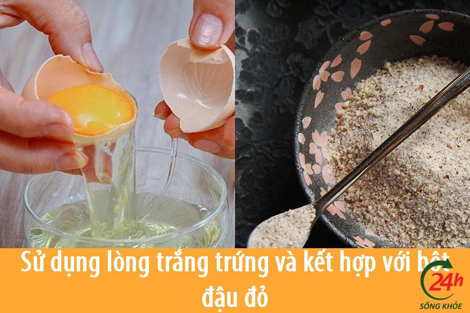 Sử dụng lòng trắng trứng và kết hợp với bột đậu đỏ trị mụn