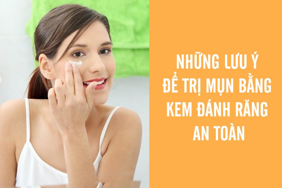 Những lưu ý để trị mụn bằng kem đánh răng an toàn