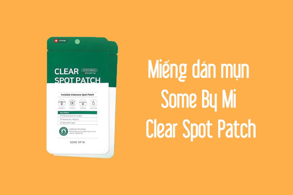 Miếng dán mụn Some By Mi Clear Spot Patch