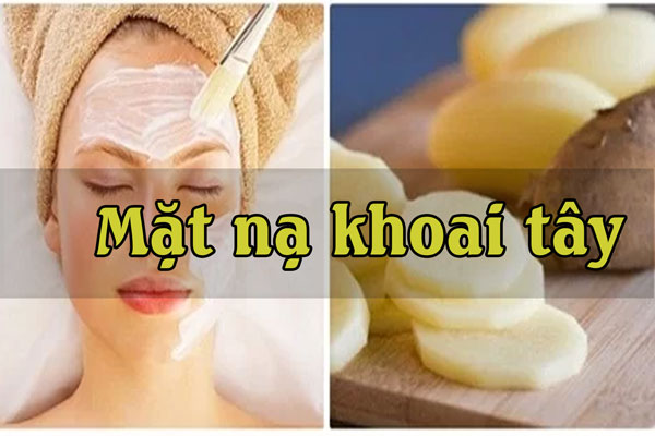Mặt nạ khoai tây giúp trắng và mịn da