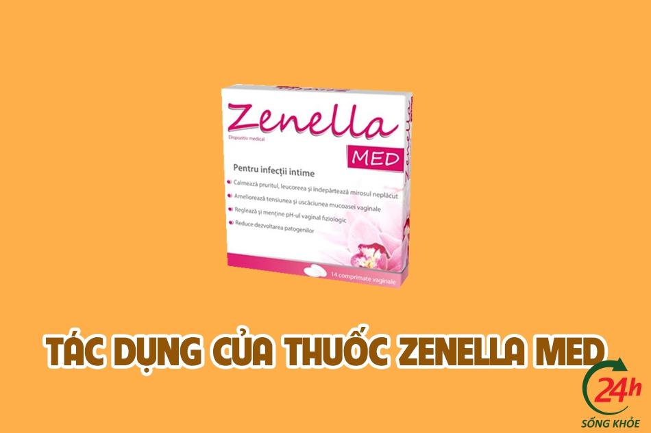 Tác dụng của Zenella Med