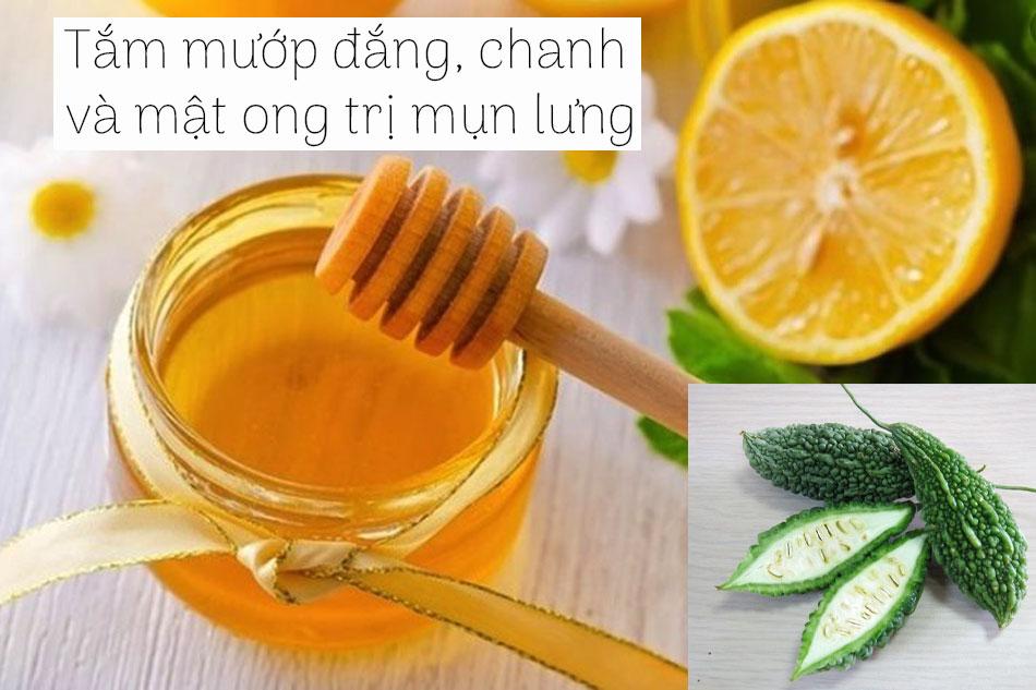 Tắm mướp đắng và chanh, mật ong trị mụn lưng