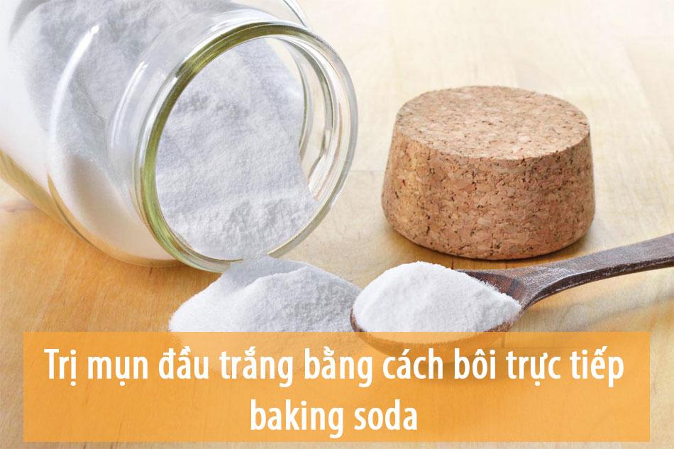 Trị mụn đầu trắng (mụn cám) bằng cách bôi trực tiếp baking soda