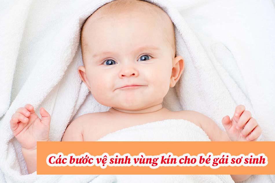 Các bước vệ sinh vùng kín cho bé gái sơ sinh