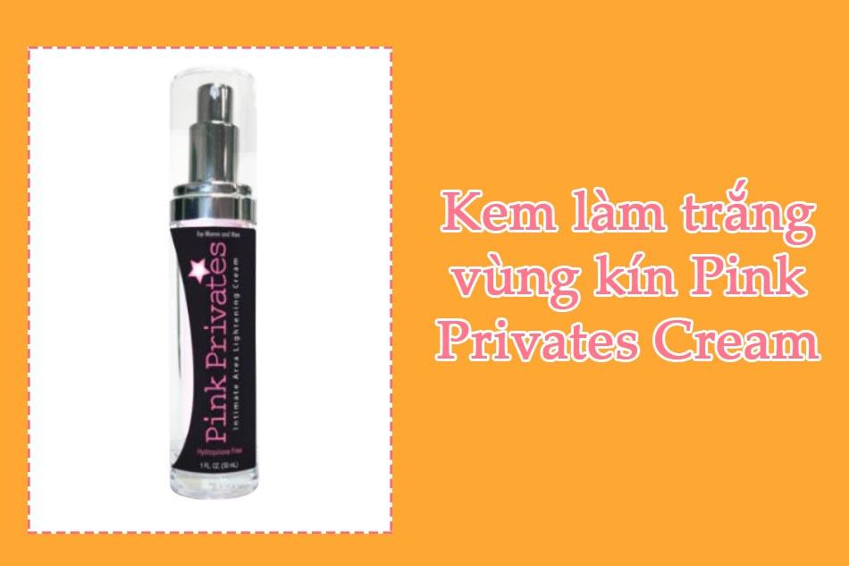 Kem làm trắng vùng kín Pink Privates Cream