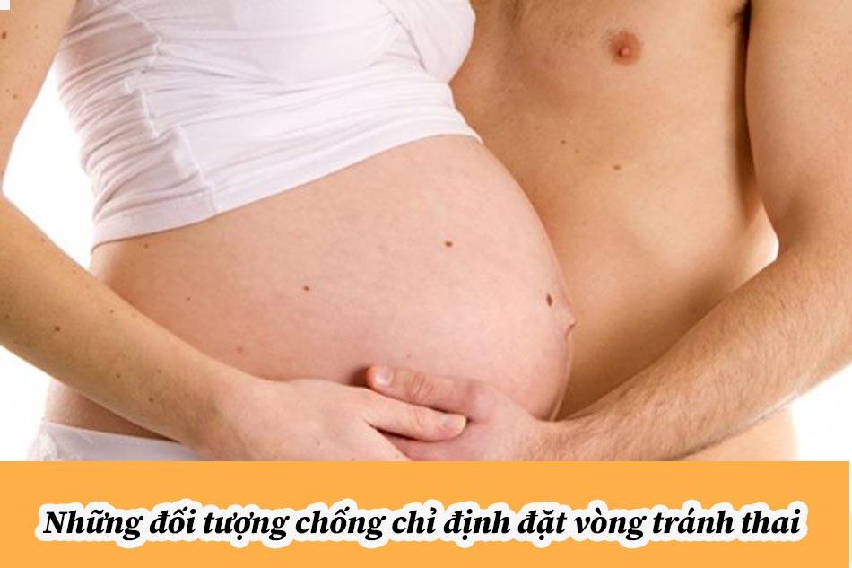 Những đối tượng chống chỉ định đặt vòng tránh thai