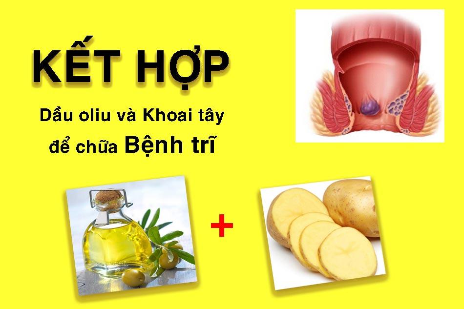 Kết hợp dầu Oliu và khoai tây để chữa bệnh trĩ