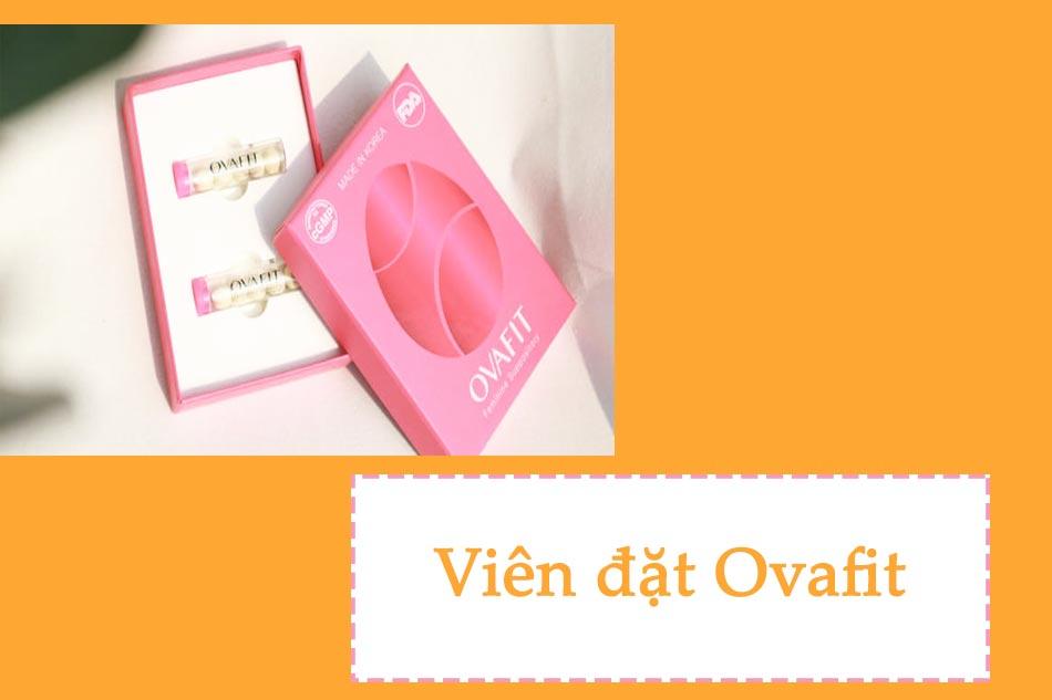 Thuốc đặt se khít vùng kín sau sinh tốt nhất hiện nay – OvaFit