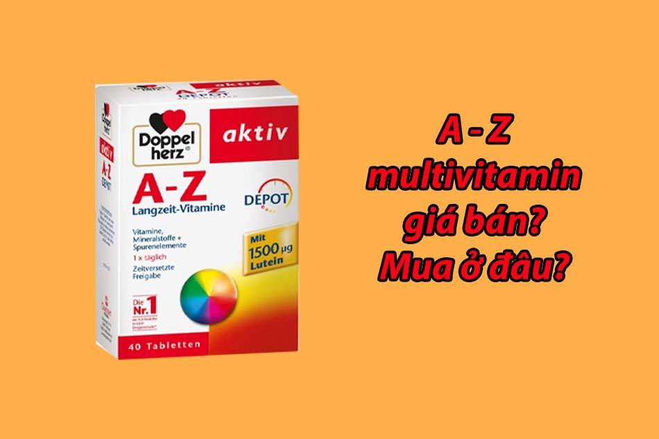 Giá bán của A - Z multivitamin chính hãng