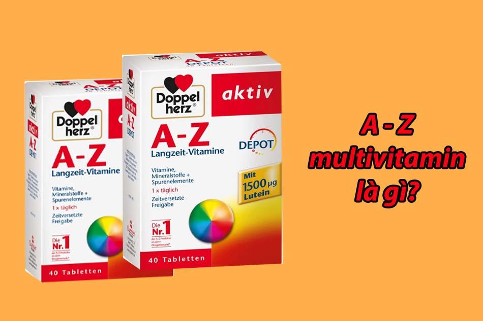 A - Z multivitamin là gì?