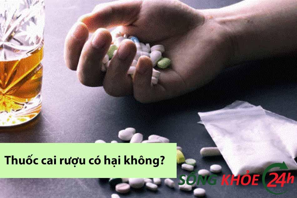 Thuốc cai rượu có hại không?