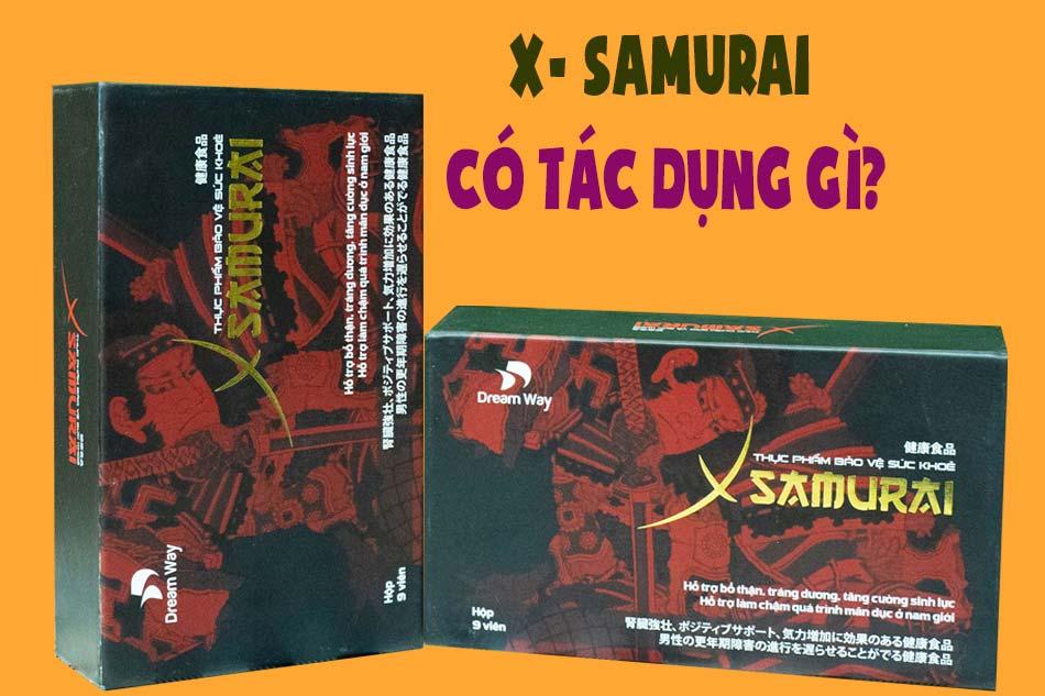 X-Samurai có tác dụng gì?