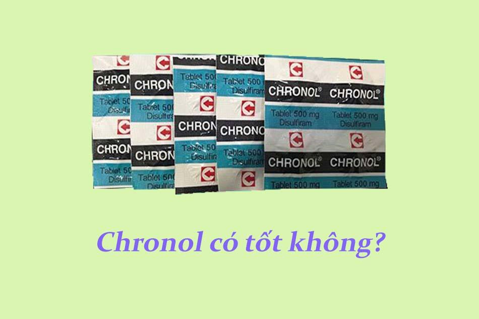 Thuốc cai rượu Chronol có tốt không?
